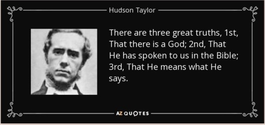 Hudson Taylor quote There are three great truths, 1st, That there is a